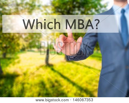 Which Mba? - Businessman Hand Pressing Button On Touch Screen Interface.