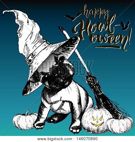 Vector greeting card for Halloween. French bulldog puppy wearing the witch hat. Broom and pumpkin lanterns. Decorated with lettering Happy Howl-oween and bats. Hand drawn.