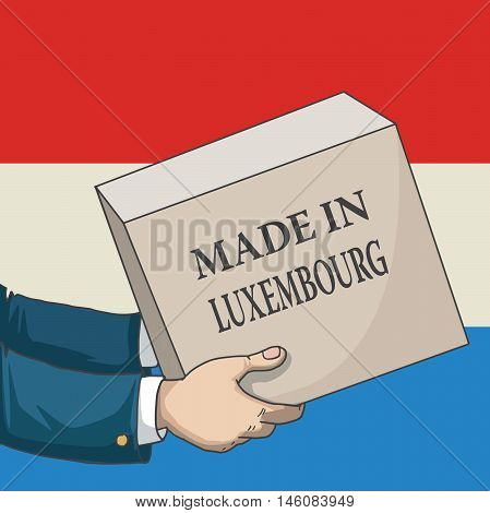 Cartoon, hand drawn human hands, holding a box, with made in Luxembourg sign, and a flag background, vector illustration