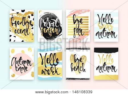 Set hand drawn cards design. Beautiful colorful design in gold with hand calligraphy. Goodbye ocean, Velvet season, Bye sun, Hello rainy autumn, Autumn came, Hello work, Bye beach, Hello autumn