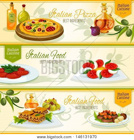 Italian cuisine pizza, lasagna, carpaccio dishes menu banners with tomato and mozarella salad caprese, beef with porcini mushrooms and caesar salad, adorned by olive branches and bottles of olive oil