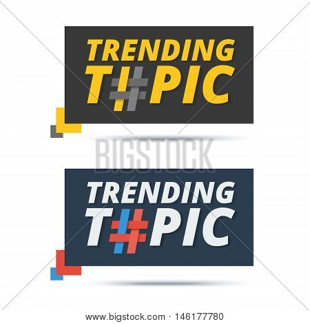 Trending topic banner with hashtag sign. Vector web icon design for popular word or phrase mentioned by users in social media.