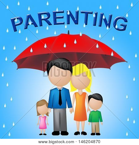 Family Parenting Represents Families Children And Parents