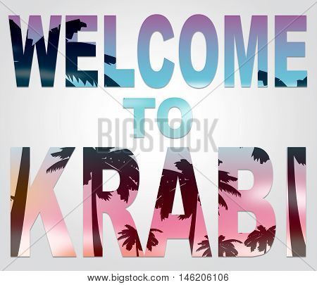 Welcome To Krabi Shows Thai Greeting And Holiday