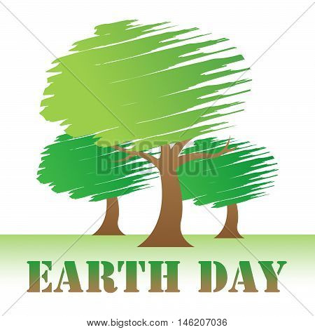 Earth Day Trees Shows Eco Friendly And Environment