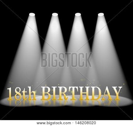 Eighteenth Birthday Means 18Th Celebration And Party