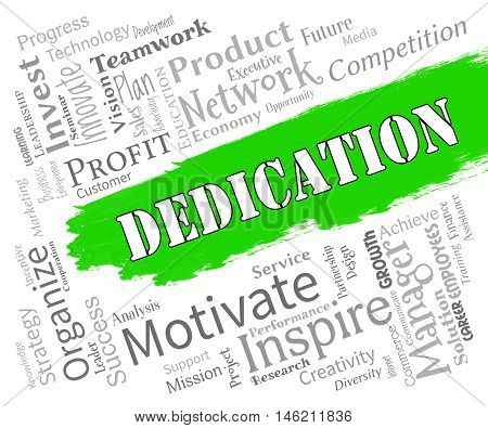 Dedication Words Show Commitment Drive And Tenacity