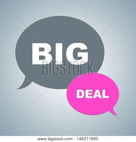 Big Deal Indicates Hot Deals And Bargains