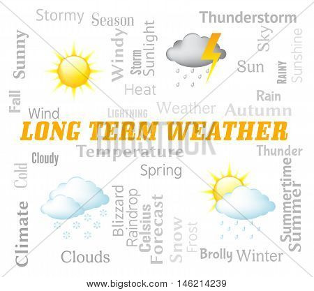 Long Term Weather Shows Meteorological Conditions Forecast