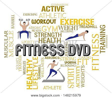 Fitness Dvd Indicates Physical Activity Work Out