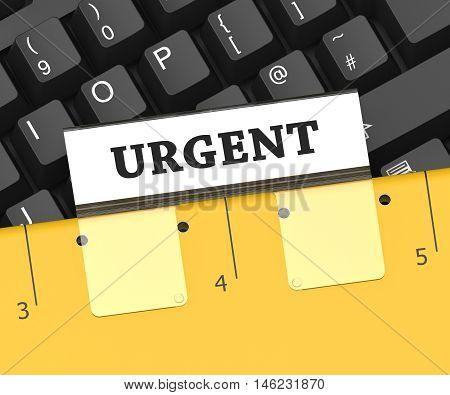 Urgent File Means Priority Work 3D Rendering