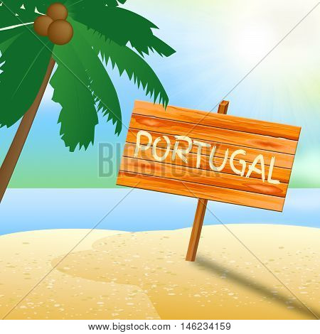 Portugal Vacations Represents Portugese Beach Holiday 3D Illustration