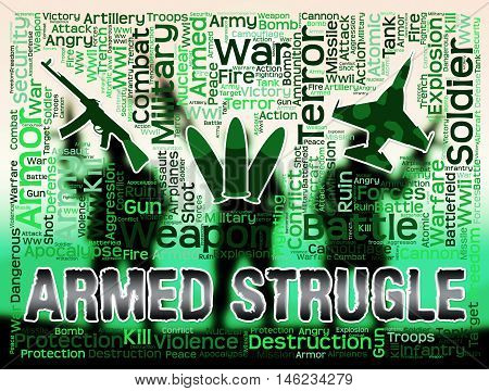 Armed Struggle Shows Wage War And Arms
