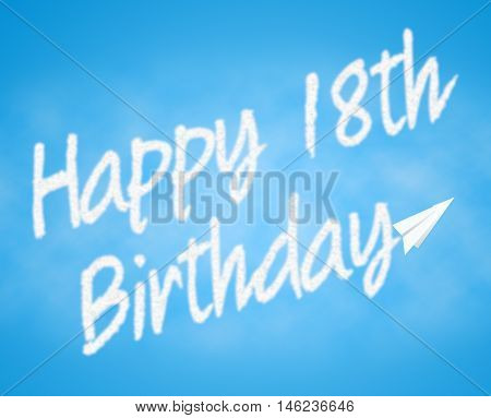 Happy Eighteenth Birthday Means 18Th Celebration And Congratulations