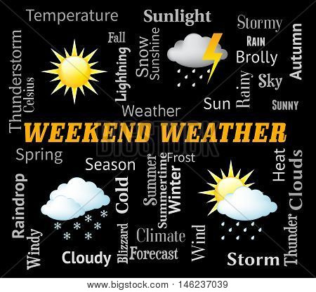 Weekend Weather Means Saturday And Sunday Forecast