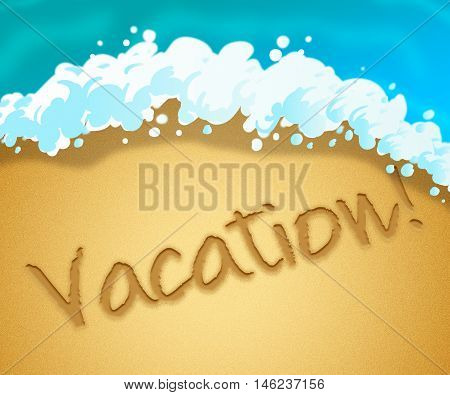 Vacation Beach Indicates Getaway Holiday 3D Illustration