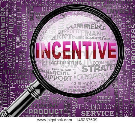 Incentive Magnifier Means Reward Inducement 3D Rendering