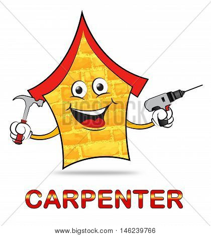 House Carpenter Means Handyman Joiner Or Woodworking