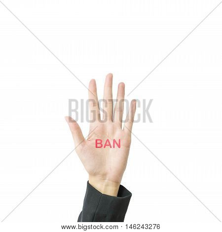 Closeup hand of working woman show five finger mean in stop something with ban word on hand isolated on white background with clipping path