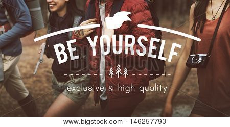 Be Yourself Confident Believe Inspiration Concept