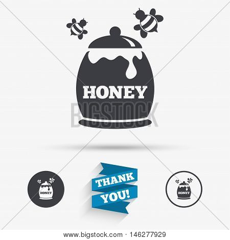 Honey in pot with flying bees sign icon. Sweet natural food symbol. Flat icons. Buttons with icons. Thank you ribbon. Vector