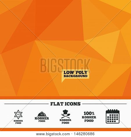 Triangular low poly orange background. Kosher food product icons. Chef hat with fork and spoon sign. Star of David. Natural food symbols. Calendar flat icon. Vector