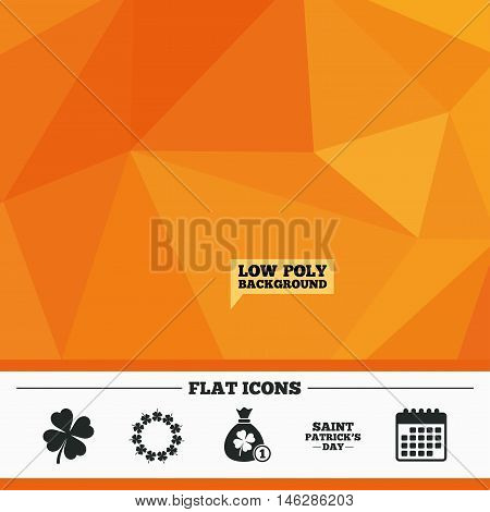 Triangular low poly orange background. Saint Patrick day icons. Money bag with coin and clover sign. Wreath of quatrefoil clovers. Symbol of good luck. Calendar flat icon. Vector