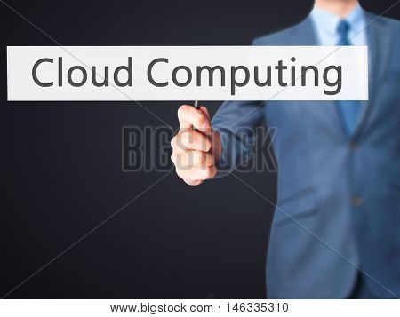 Cloud Computing - Business Man Showing Sign