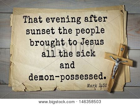 TOP-350. Bible verses from Mark.That evening after sunset the people brought to Jesus all the sick and demon-possessed.