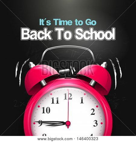 It's Time to Go Back to School. Back to school background with alarm clock on the blackboard.