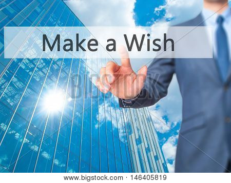 Make A Wish -  Businessman Click On Virtual Touchscreen.