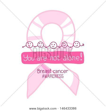 Pink ribbon, international symbol of breast cancer awareness. Vector hand drawn illustration. You are not alone