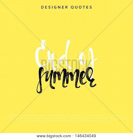 End of summer inscription. Hand drawn calligraphy, lettering motivation poster. Modern brush calligraphy. Isolated phrase vector illustration.