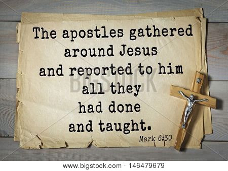 TOP-350. Bible verses from Mark.The apostles gathered around Jesus and reported to him all they had done and taught.