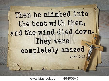 TOP-350. Bible verses from Mark. Then he climbed into the boat with them, and the wind died down. They were completely amazed
