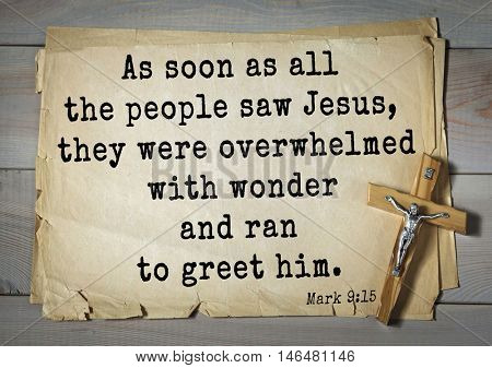 TOP-350. Bible verses from Mark.As soon as all the people saw Jesus, they were overwhelmed with wonder and ran to greet him.
