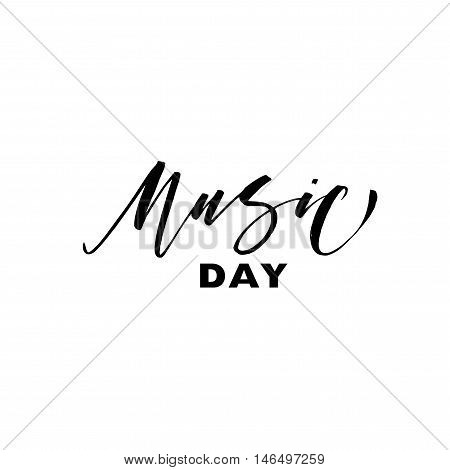 Music day card. Hand drawn lettering for music fest. Ink illustration. Modern brush calligraphy. Isolated on white background.