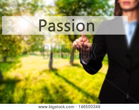 Passion - Businesswoman Pressing Modern  Buttons On A Virtual Screen