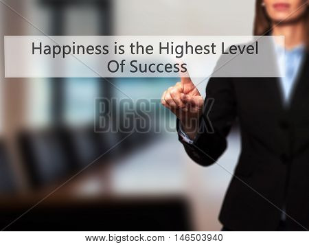 Happiness Is The Highest Level Of Success - Businesswoman Pressing Modern  Buttons On A Virtual Scre
