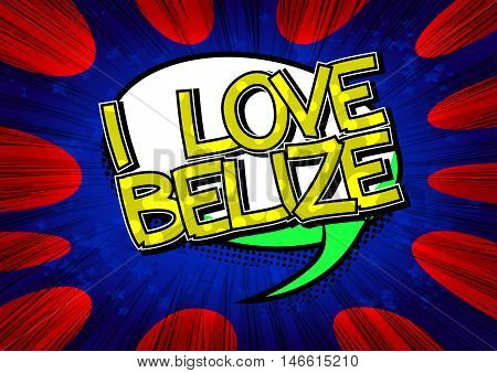 I Love Belize - Comic book style text.