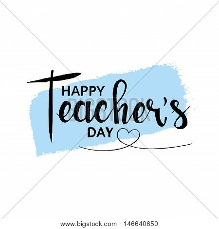 Happy teachers day handwritten lettering. Modern vector calligraphy with brush texture on white background for your design