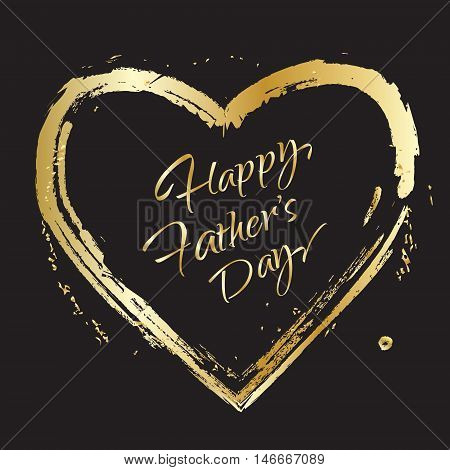 Happy Father's Day greeting card. Gold Calligraphy lettering and gold heart frame on black background. Vector illustration