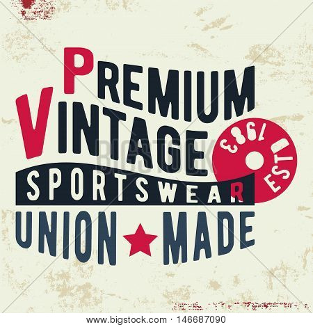 T-shirt print design. Premium vintage stamp. Printing and badge applique label t-shirts, jeans, casual wear. Vector illustration.