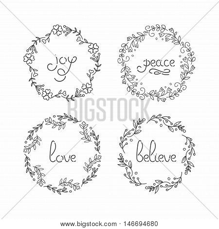Floral wreath set. Line lettering. Greeting typography. Joy, peace, love, believe text. Hand drawn flourishes frames. Circle frame with inspirational quote. Vector illustration.