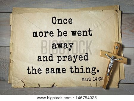 TOP-350. Bible verses from Mark.Once more he went away and prayed the same thing.
