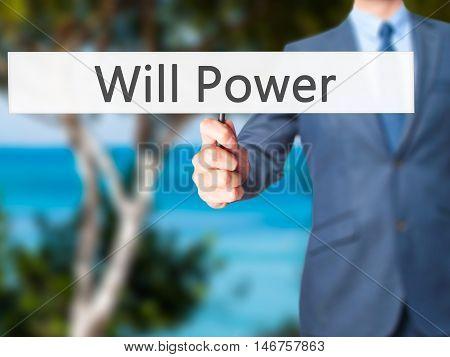 Will Power - Businessman Hand Holding Sign