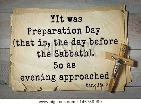 TOP-350. Bible verses from Mark.It was Preparation Day (that is, the day before the Sabbath). So as evening approached