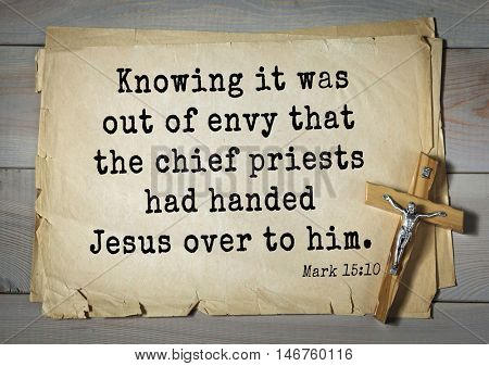 TOP-350. Bible verses from Mark.Knowing it was out of envy that the chief priests had handed Jesus over to him.