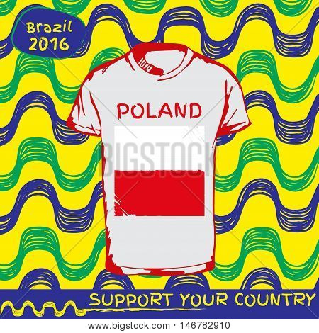 Hand drawn vector. vector pattern with t-shirt with country flag. Support your country. National flag. Poland