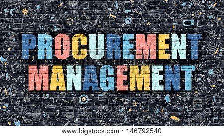 Procurement Management. Multicolor Inscription on Dark Brick Wall with Doodle Icons. Procurement Management Concept in Modern Style. Procurement Management Business Concept.